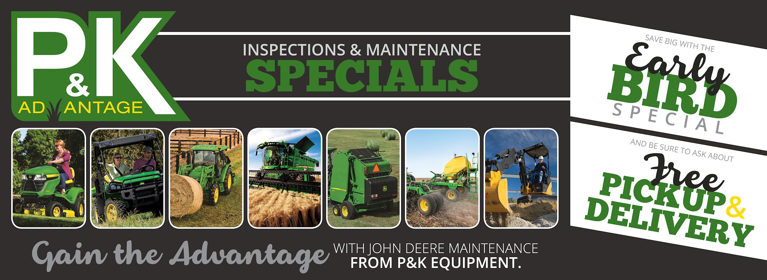 Click here to see the P&K Advantage Inspection & Maintenance Specials- GOING ON NOW!
