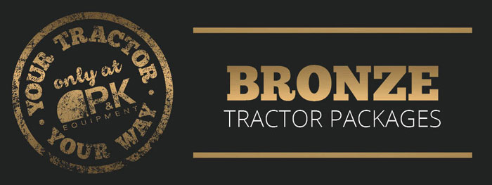 Bronze Package- Your Tractor Your Way only at P&K