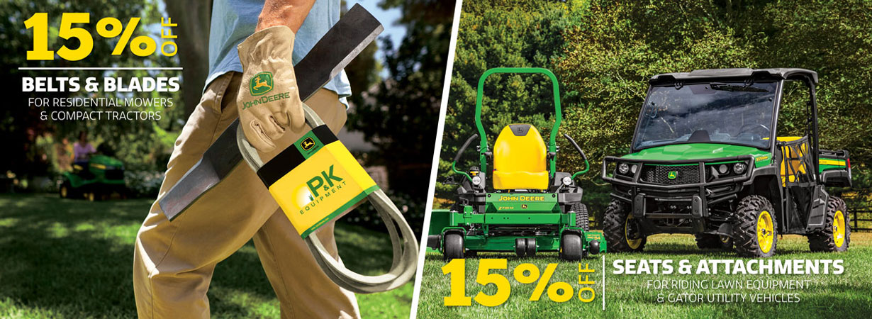 Get 15 percent off John Deere belts & blades and seats & attachments at P&K Equipment!